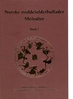 Norske middelalderballader Melodier bd 1